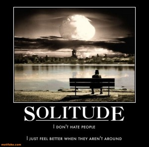 solitude-solitude-hate-people-bukowski-calendar-demotivational-posters-1336492869