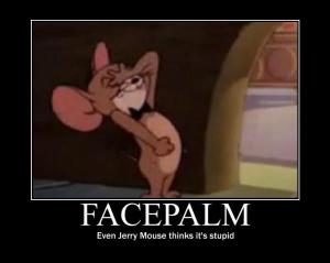 Jerry-Mouse-Facepalm[1]